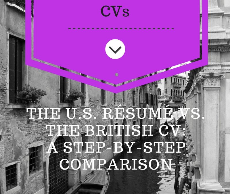Business Skills: The U.S. Résumé Vs. The British CV: A Step-By-Step Comparison (Guest Post)