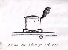 Blog_Simmer Down before you boil over by Prader