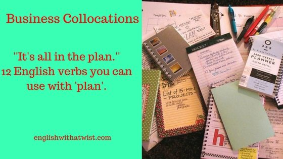 """Business Collocation Series: 12 Verbs that Collocate with """"Plan"""""""