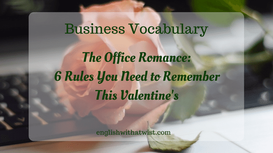 The Office Romance: 6 Rules You Need To Remember This Valentine's