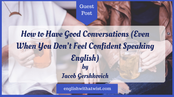 Business Small Talk: How to Have Good Conversations (Even When You Don't Feel Confident Speaking English)