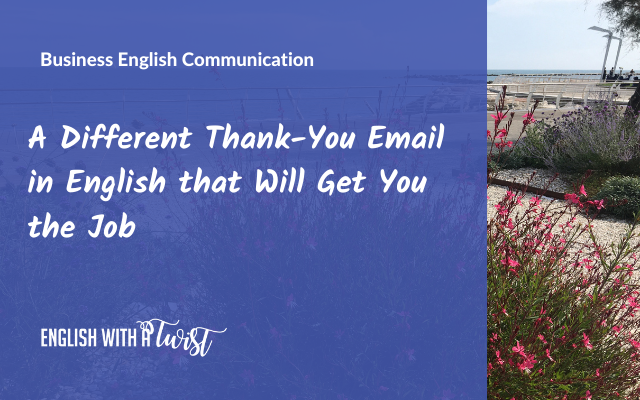 A Different Thank-You Email in English that Will Get You the Job