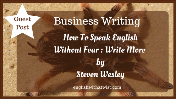 Business Writing: How To Speak English Without Fear – Write
