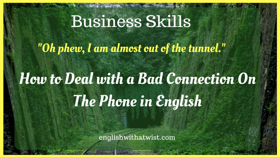 Business Skills: How to Deal with a Bad Connection On The Phone in English
