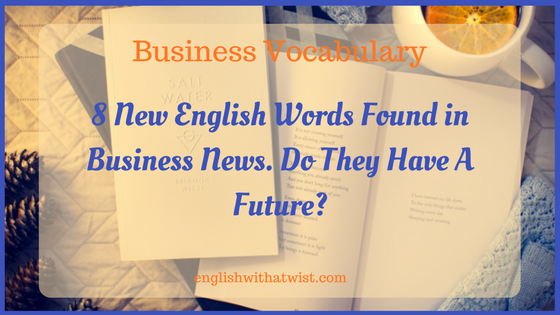 New English Words in Business News
