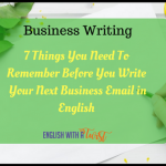 7 Things in Your Checklist For Your Next Business Email in English