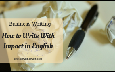 Business Writing: How To Write With Impact in English