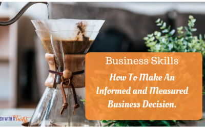 Business Skills: How To Make An Informed and Measured Business Decision in English.
