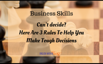 Business Skills: Can't Decide? Here Are 3 Rules To Help You Make Tough Decisions
