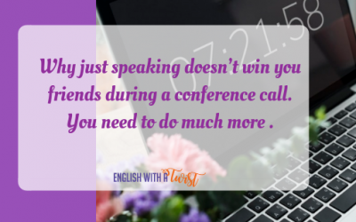 Why just speaking doesn't win you friends during a conference call. You need to do much more (+ a case study).