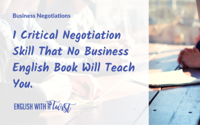 1 Critical Negotiation Skill No Business English Book Will Teach You.