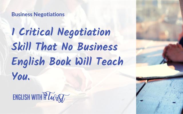 1 Critical Negotiation Skill No Business English Book Will Teach You.