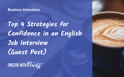Top 4 Strategies for Confidence in an English Job Interview (Guest Post)