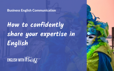 How to confidently share your expertise in English