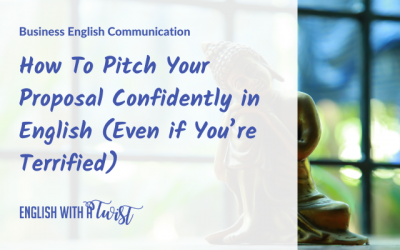 How To Pitch Your Proposal Confidently in English (Even if You're Terrified)
