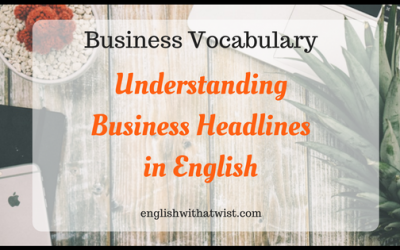 Business Vocabulary: Understanding Business Headlines in English