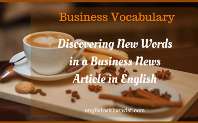 Business Vocabulary: Discovering New Words in a Business News Article in English