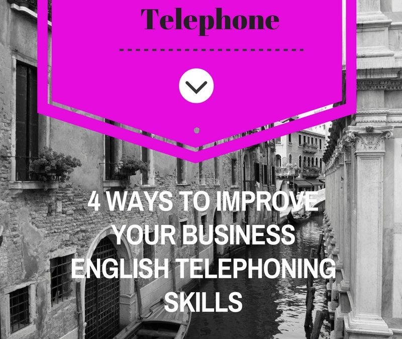Guest Post: 4 Ways to Improve Your Business English Telephoning Skills