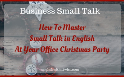 Business Small Talk: How To Master Small Talk in English At Your Office Christmas Party